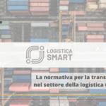 Progetto Logistica Smart: verso una logistica urbana più efficiente e sostenibile