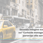 "Seconda indagine europea sul ""Curbside management"": un focus sulla logistica urbana. Partecipa alla survey"