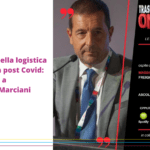 Logistica, quale futuro per il settore nell'epoca post Covid? L'Intervista di Massimo Marciani, Presidente FIT Consulting, per Trasportare Oggi On Air