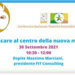 """Conferenza Nazionale ANCI sulla Mobilità Sostenibile: il 30 settembre il webinar """"Pianificare al centro della nuova mobilità"""", ospite Massimo Marciani, presidente FIT Consulting"""
