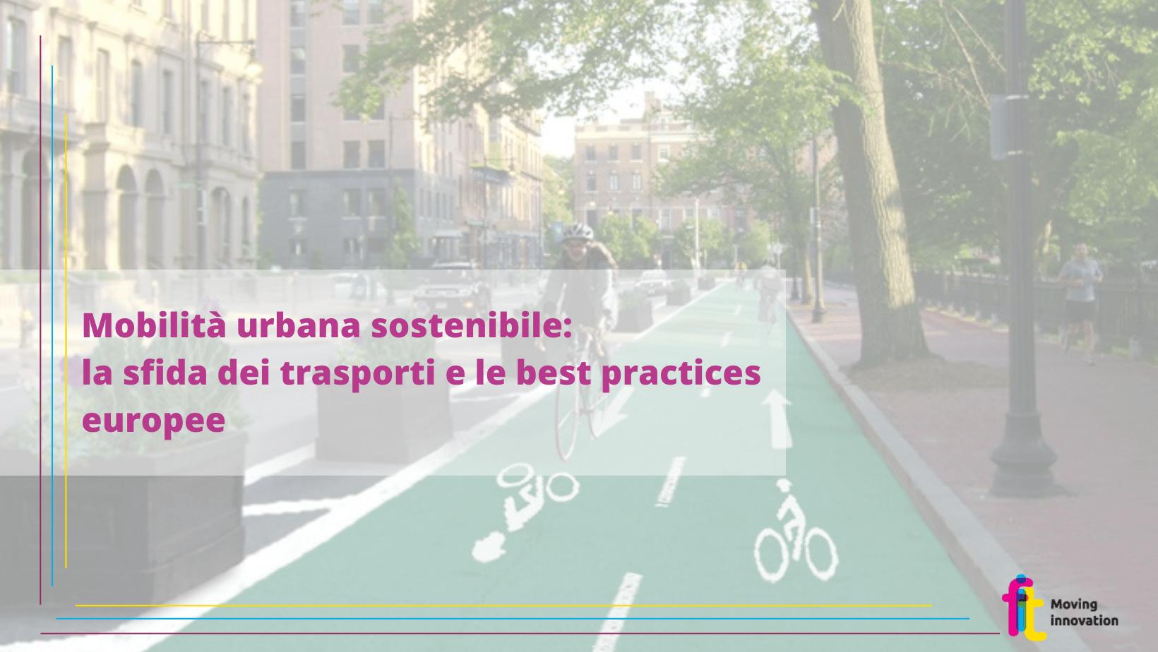 Mobilità urbana e sostenibilità: le best practices europee e la sfida dei trasporti