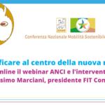 """Tra Curbside Management e città del futuro: intervento di Massimo Marciani, presidente FIT, al webinar ANCI """"Pianificare al centro della nuova mobilità"""""""